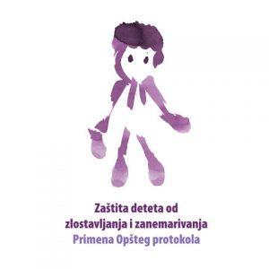 """Publikacija """"Zaštita deteta od zlostavljanja i zanemarivanja – primena opšteg protokola"""""""
